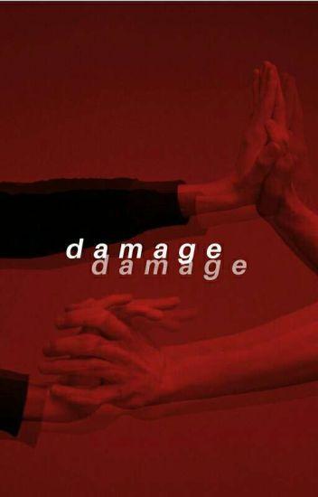 Damage || J.Hsk.