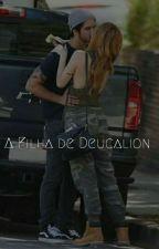 A Filha De Deucalion - S.M by mermaid_werewolf