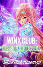 Winx Club: Mission Impossible by WinxClubBloom93