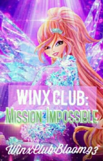 Winx Club: Mission Impossible