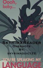 SkyrimXReader Oneshots by IKilledTheImposter