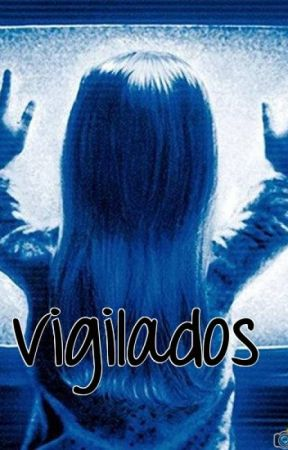 vigilados by AriadnaGarciaUrosaes