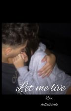 Let me live. by ytsalee