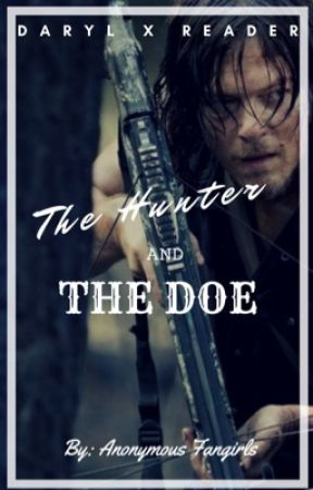 Daryl Dixon -X reader - the hunter and the doe. (Wattys2016) by -anonymous_fangirls-