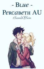 Blue • Percabeth AU by 5SecondsOfSwim