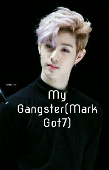 My Gangster(Mark Got7)