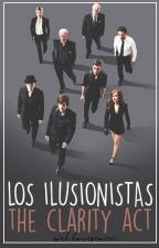 Los Ilusionistas 3: The Clarity Act by Girl_Hourseman