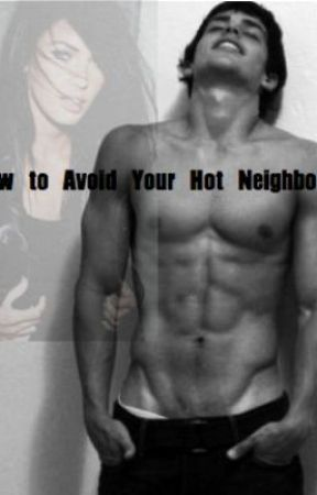 How To Avoid Your Hot Neighbour