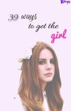 39 ways to get the girl  χ Riarkle  by rileyos