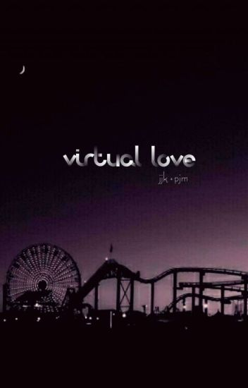 Virtual Love;; jjk + pjm