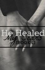 He Healed My Scars (Book 2) by bookbountiful