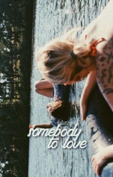 somebody to love // z.m