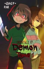 -Demon- [Undertale FanFic FR] Tome 1 by -ZiaGy-