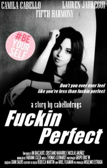 Fuckin' Perfect #BeYourself