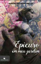 Epicuro em meu jardim [DEGUSTAÇÃO] by MarcosWellAutor