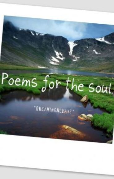 Poems for the Soul by DreamingAlways