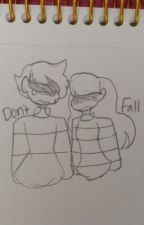 Don't Fall - Cory x Frisk - Undertale Fanfiction (Book 1 complete) by Cloudheart98