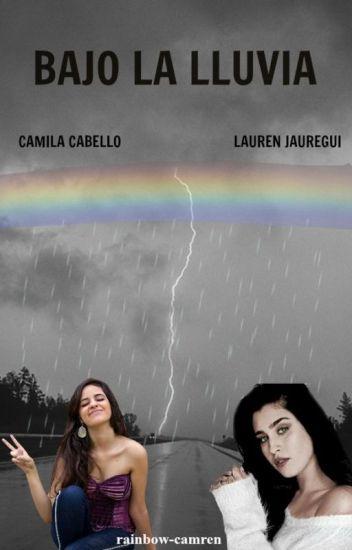 Bajo la lluvia | CAMREN G!P