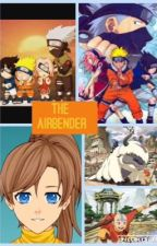 The airbender (ATLA and Naruto crossover) by Ichigo_Uzumaki