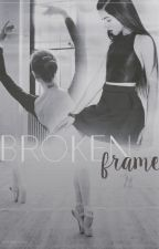 Broken Frame by LoveCaminah