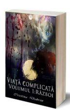 Viata Complicata vol I Război by ChristianeBlack