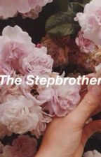 The Stepbrother | C.H by your_ocean_itsme