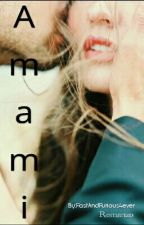 Amami  (#Wattys2016) by FastAndFurious4ever