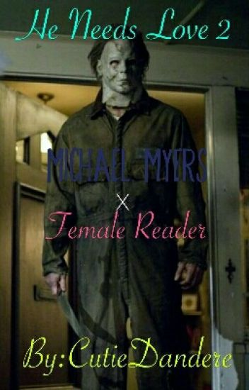 I Belong To Him (Michael Myers Fanfic)