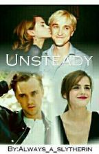 Unsteady «Dramione» by Always_a_slytherin