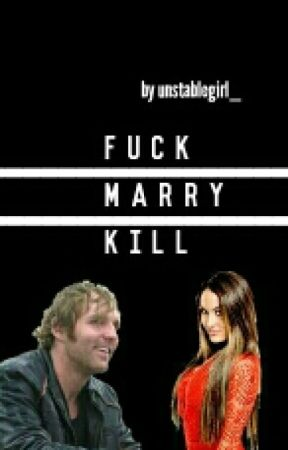 Fuck Marry Kill - WWE by alterambrose