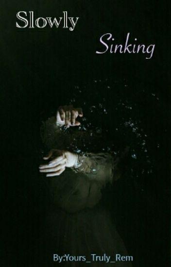Slowly Sinking | Wattys 2016