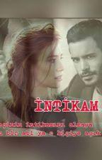 İntikam (TAMAMLANDI) by myheartsowner