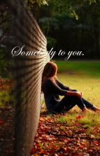 Somebody to You by allie5621