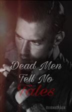 Dead Men Tell No Tells (BWWM)  by ReignXBlack