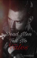 Dead Men Tell No Tells (BWWM)  by ReignXBlack