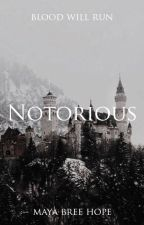 Notorious by plaintively