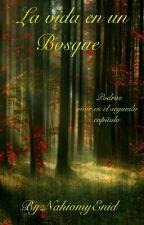 La Vida En Un Bosque   by NahiomyEnid