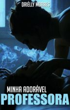 Minha Adorável Professora (Romance Lésbico) by driellymoraes