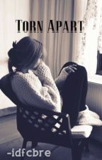 Torn Apart -by: X_shhImbre [COMPLETE] by X_shhImbre