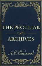 The Peculiar Archives by 28ShadesOfBlue