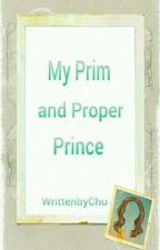 My Prim and Proper Prince  by DiaryniChu