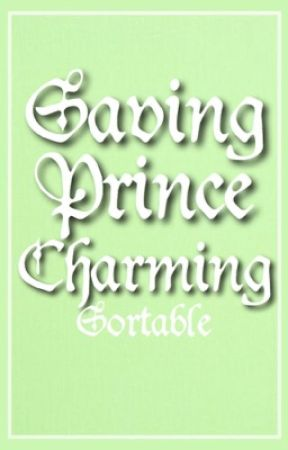Saving Prince Charming  by sortable-archive
