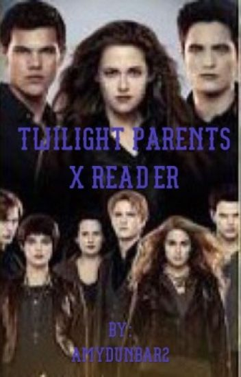 Twilight parents x reader - Loki'sgirl - Wattpad