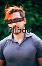 Blinded {I'm Everywhere Sequel} by MarkiSxpticeye