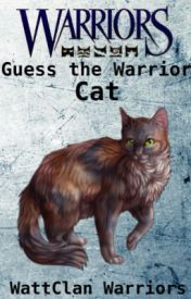 Guess the Warrior Cat by WattClanWarriorCats
