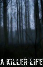A Killer Life( Creepypasta x Reader) by Melodys_Wings