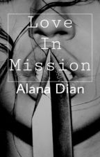 Love In Mission  by alanad93