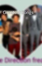 Greatest Songs by Onedirecionfrek