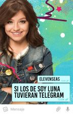 Si Los De Soy Luna Tuvieran Telegram by Felicity4Now