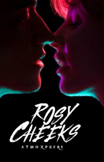 Rosy Cheeks (Zayn Malik)  | on hold